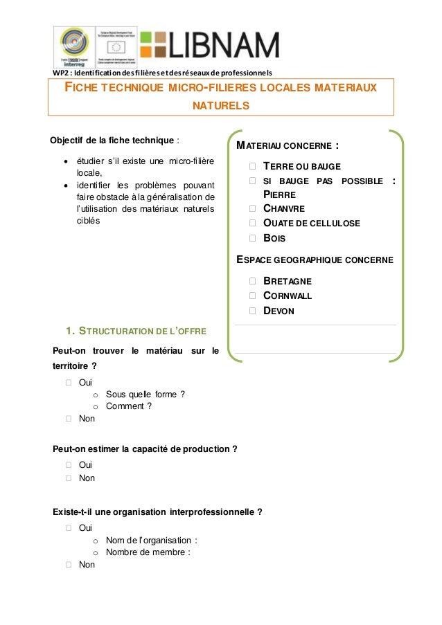 WP2 : Identificationdesfilièresetdesréseauxde professionnels FICHE TECHNIQUE MICRO-FILIERES LOCALES MATERIAUX NATURELS 1. ...