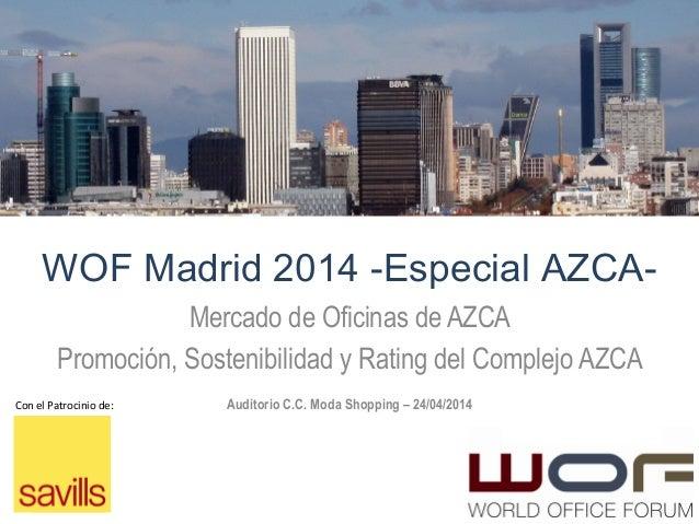 WOF Madrid 2014 -Especial AZCA- 1   Mercado de Oficinas de AZCA Promoción, Sostenibilidad y Rating del Complejo AZCA Aud...