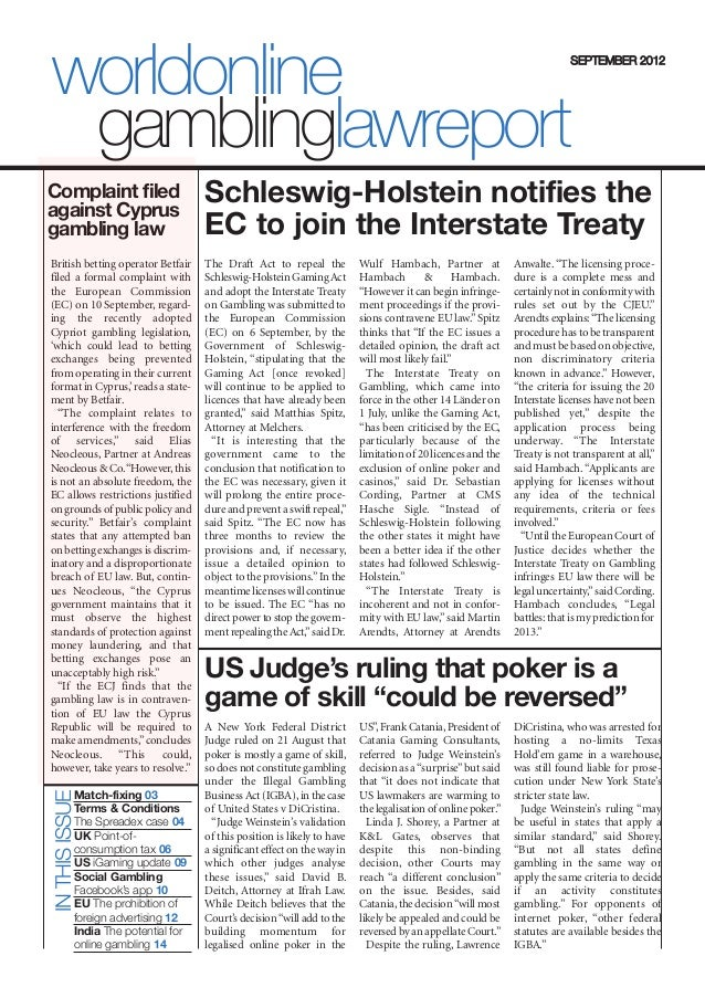 INTHISISSUE The Draft Act to repeal the Schleswig-Holstein GamingAct and adopt the Interstate Treaty on Gambling was submi...