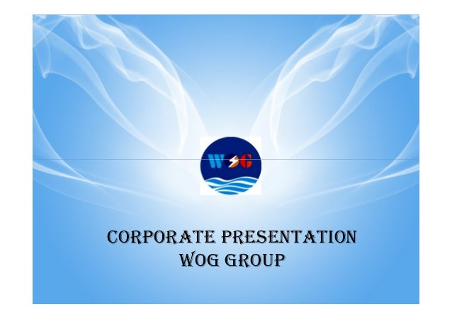 CORPORATE PRESENTATIONWOG GROUP