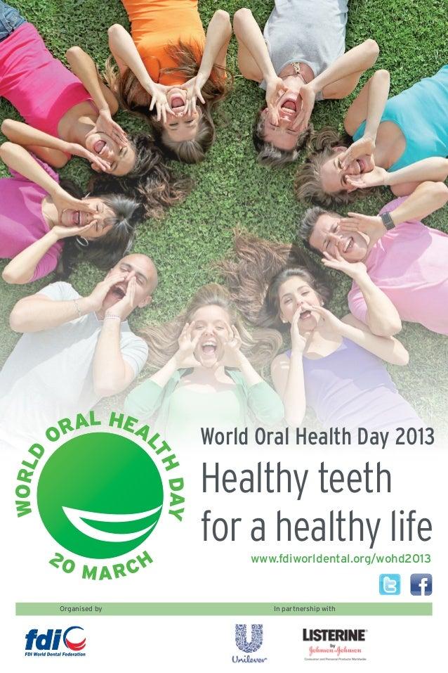 RAL HEA        O                        World Oral Health Day 2013                        LTWORLD                         ...