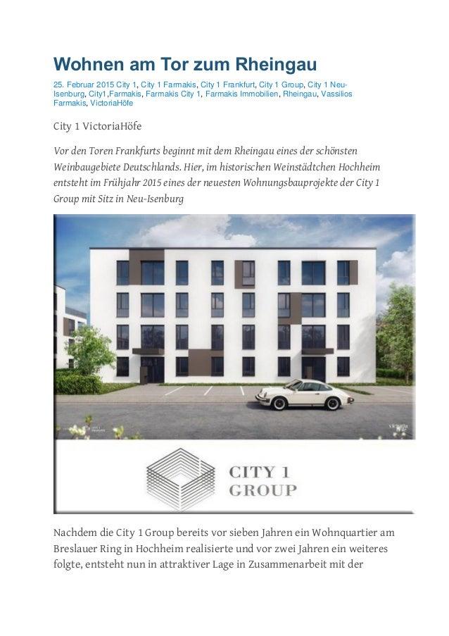 Wohnen am Tor zum Rheingau 25. Februar 2015 City 1, City 1 Farmakis, City 1 Frankfurt, City 1 Group, City 1 Neu- Isenburg,...