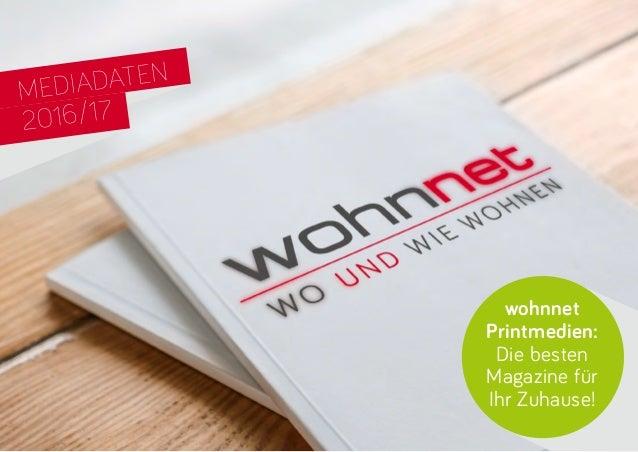 MEDIADATEN 2016/17 wohnnet Printmedien: Die besten Magazine für Ihr Zuhause!