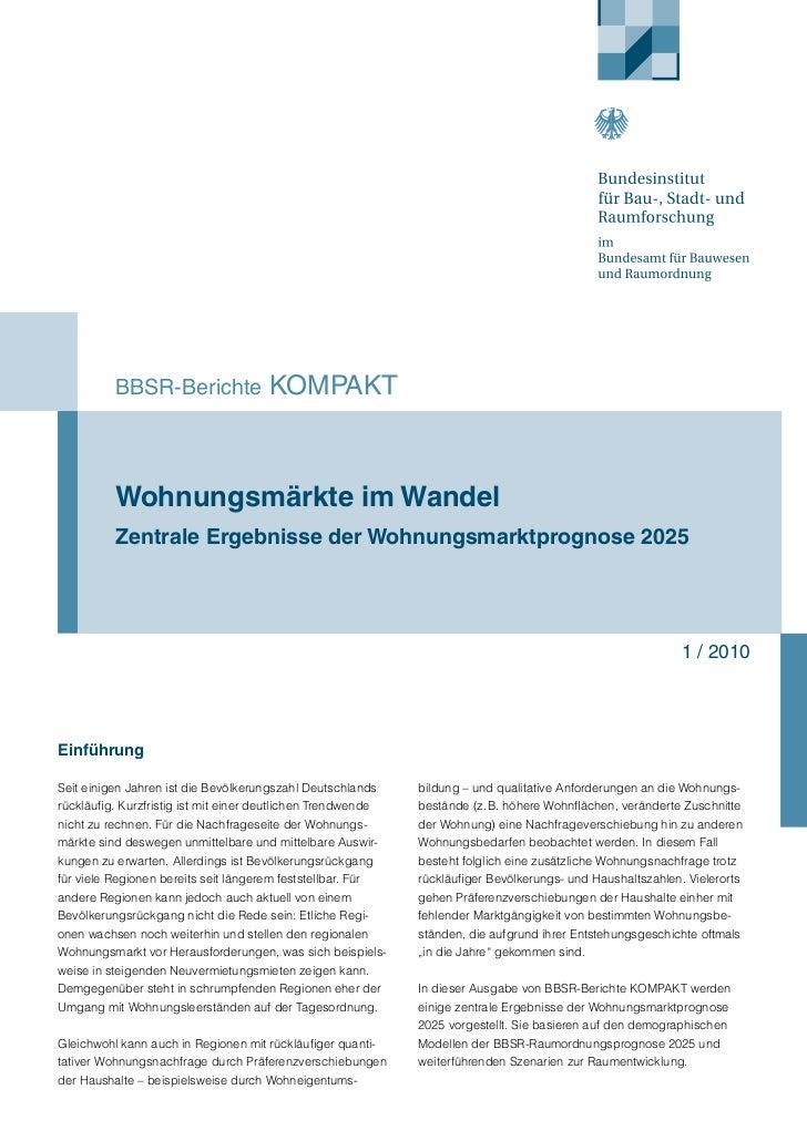 BBSR-Berichte               KOMPAKT          Wohnungsmärkte im Wandel          Zentrale Ergebnisse der Wohnungsmarktprogno...