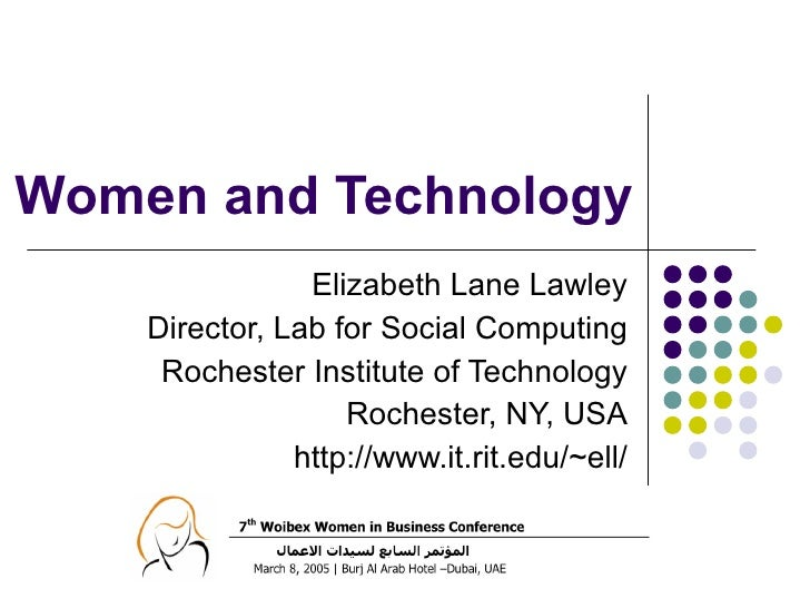 Women and Technology Elizabeth Lane Lawley Director, Lab for Social Computing Rochester Institute of Technology Rochester,...