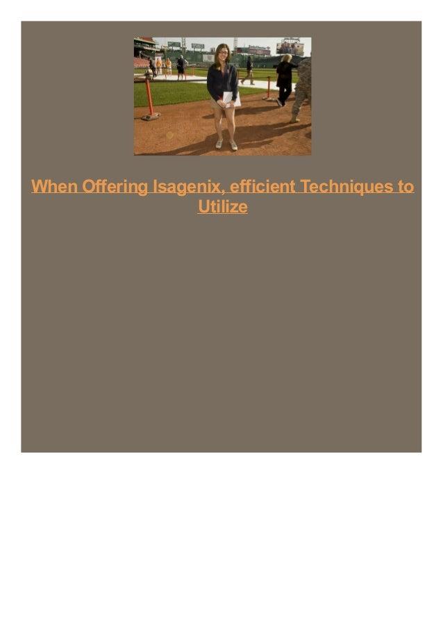 When Offering Isagenix, efficient Techniques to Utilize