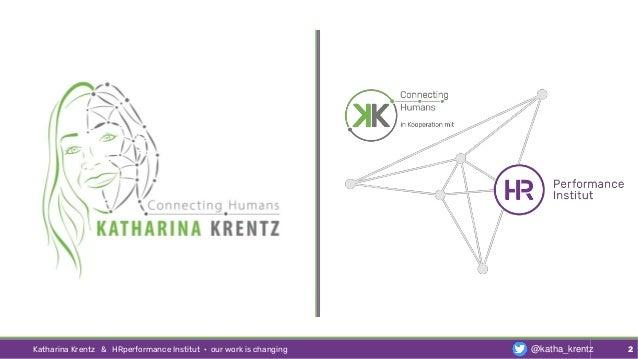 Katharina Krentz & HRperformance Institut · our work is changing 2@katha_krentz