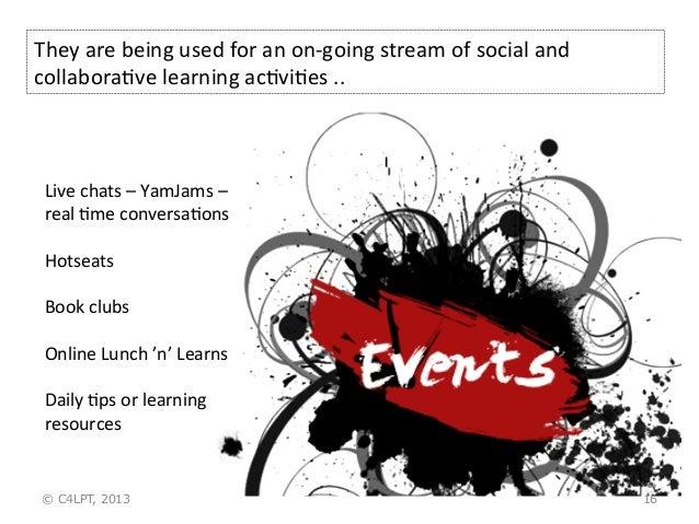 16 Live  chats  –  YamJams  –   real  Xme  conversaXons      Hotseats      Book  clubs      On...