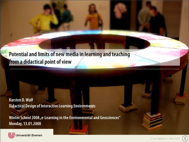 Potential and limits of new media in learning and teaching from a didactical point of view     Karsten D. Wolf Didactical ...