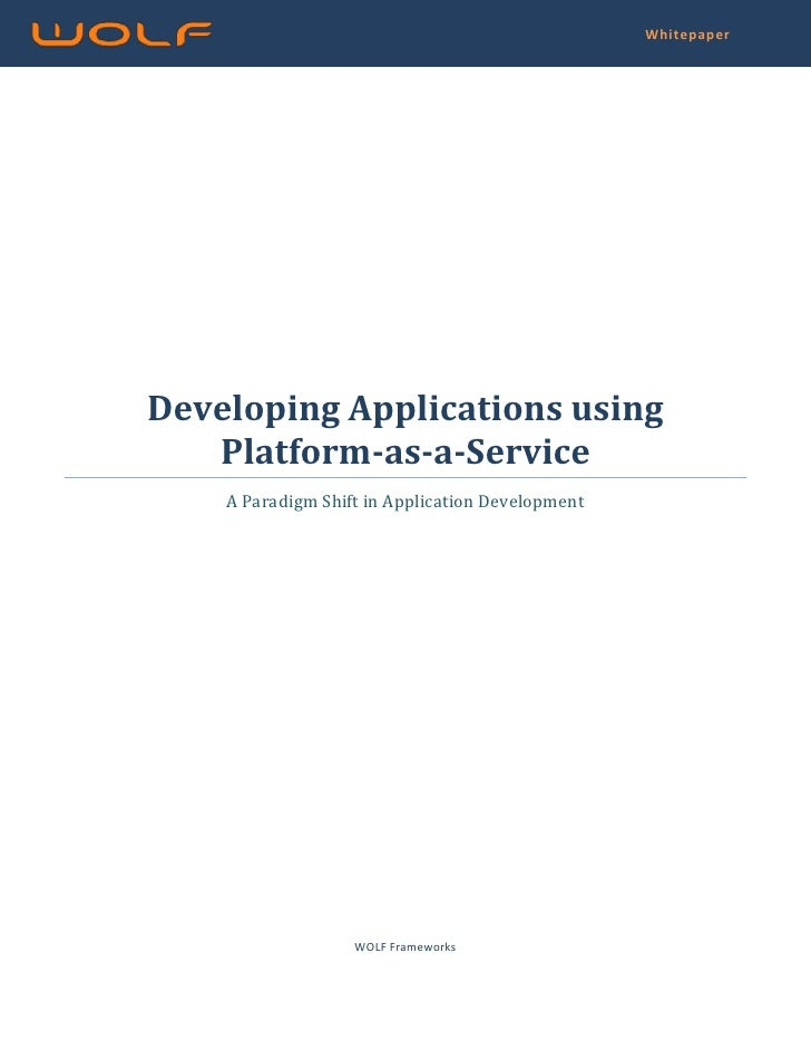 WhitepaperDeveloping Applications using   Platform-as-a-Service    A Paradigm Shift in Application Development            ...