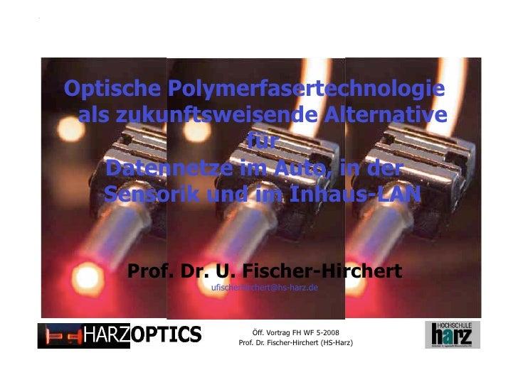 Optische Polymerfasertechnologie  als zukunftsweisende Alternative                 für     Datennetze im Auto, in der     ...