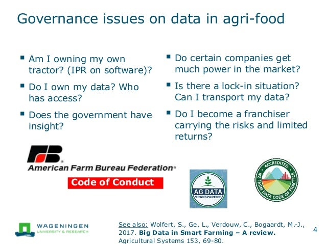 Governance issues on data in agri-food  Am I owning my own tractor? (IPR on software)?  Do I own my data? Who has access...