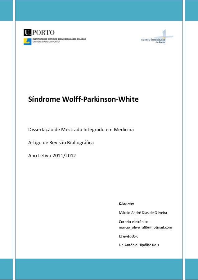 Síndrome Wolff-Parkinson-White Síndrome Wolff-Parkinson-White Dissertação de Mestrado Integrado em Medicina Artigo de Revi...