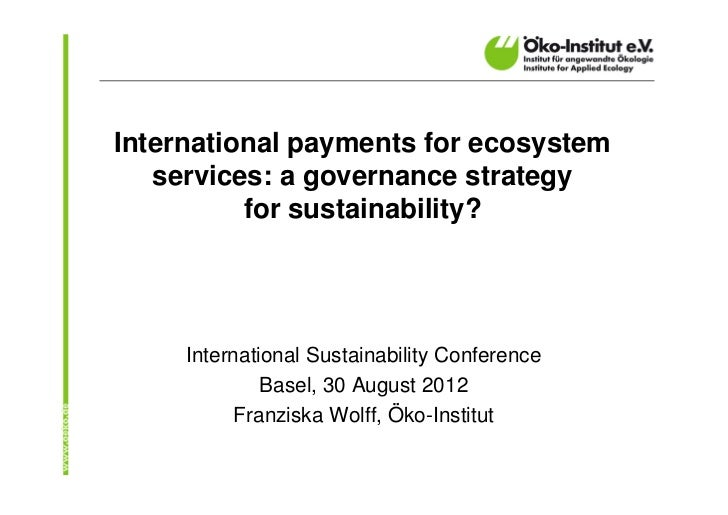 International payments for ecosystem   services: a governance strategy          for sustainability?     International Sust...