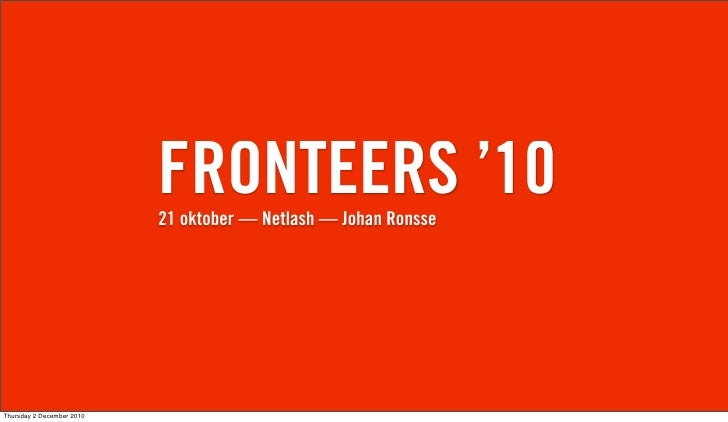 FRONTEERS '10                           21 oktober — Netlash — Johan RonsseThursday 2 December 2010