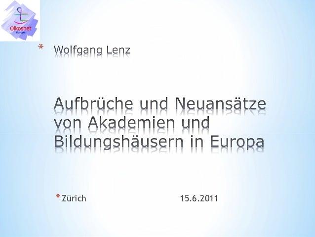 * Zürich   15.6.2011