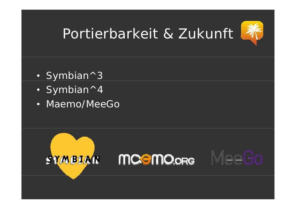 Portierbarkeit & Zukunft  • Symbian^3    y • Symbian^4 • Maemo/MeeGo
