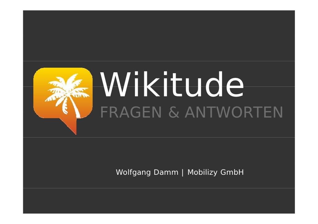 Wikitude FRAGEN & ANTWORTEN    Wolfgang Damm   Mobilizy GmbH