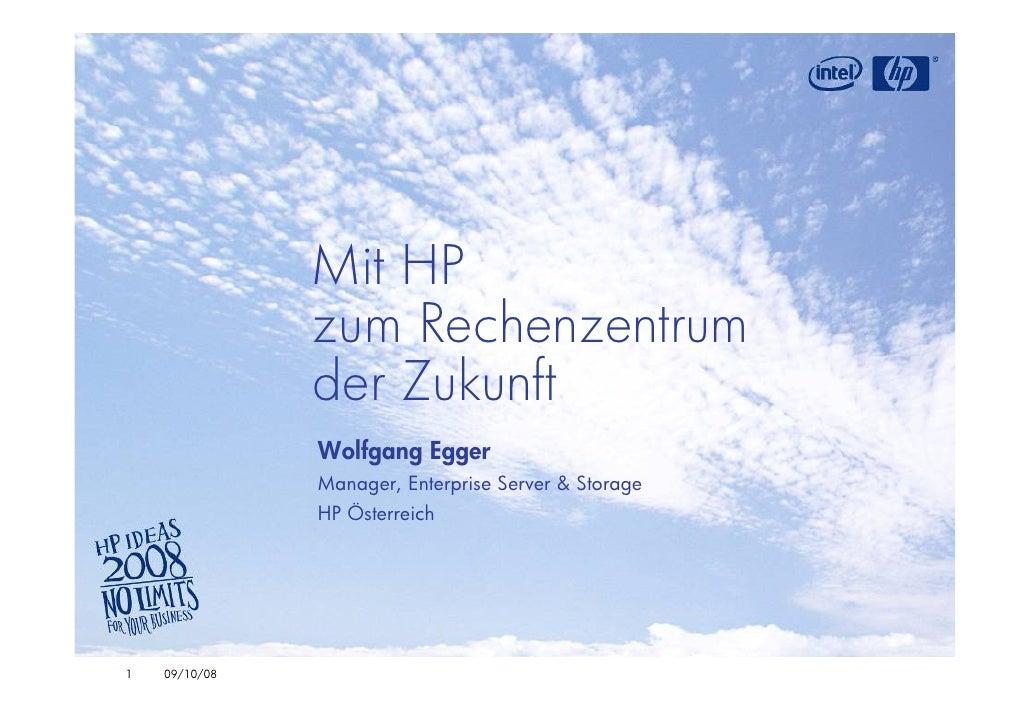 Mit HP                zum Rechenzentrum                der Zukunft                Wolfgang Egger                Manager, E...