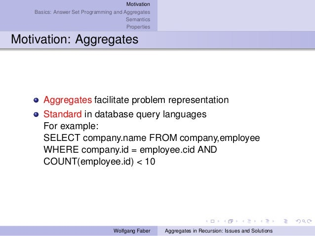 Aggregates in Recursion: Issues and Solutions Slide 3