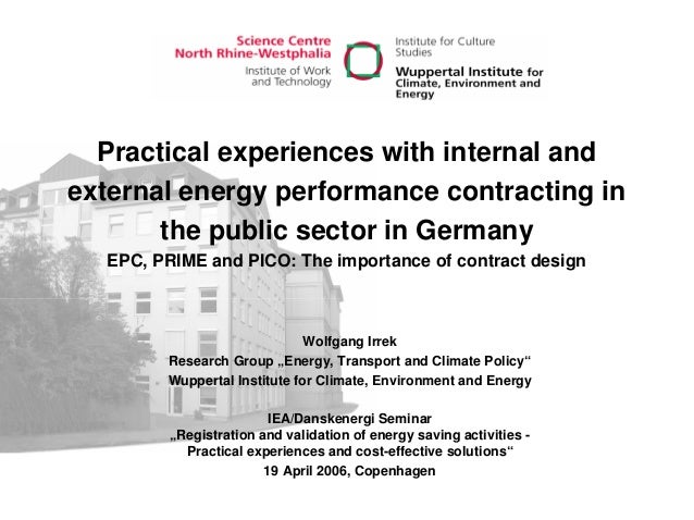 Practical experiences with internal and external energy performance contracting in the public sector in Germany EPC, PRIME...