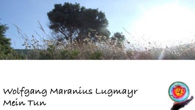 Wolfgang Maranius Lugmayr Mein Tun