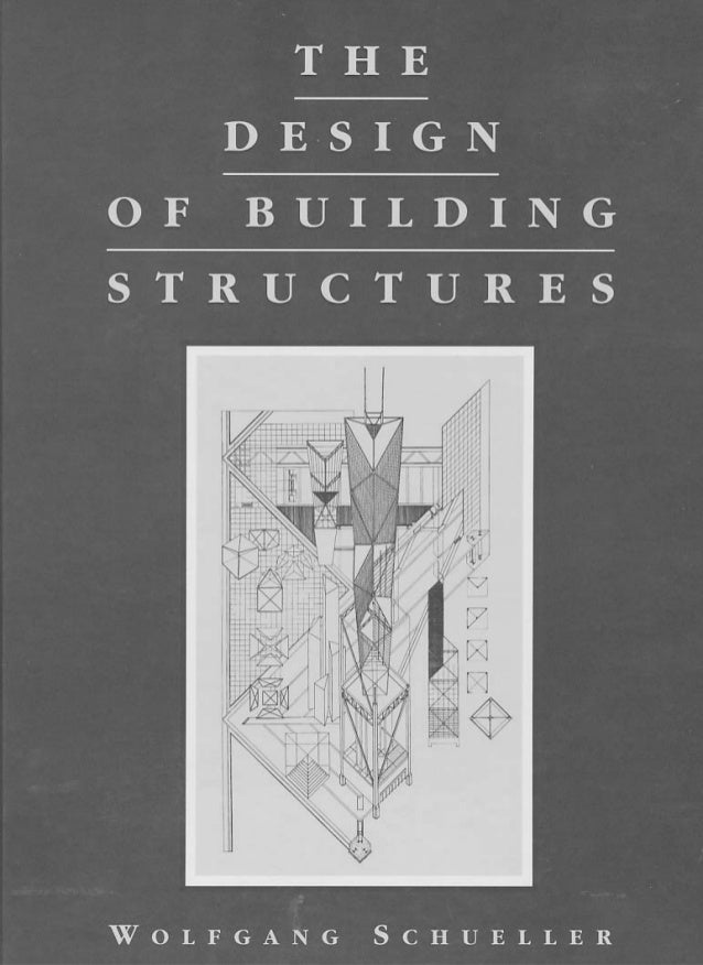 THE DESIGN  OF BUILDING  STRUCTURES  WOLFGANG SCHUELLER