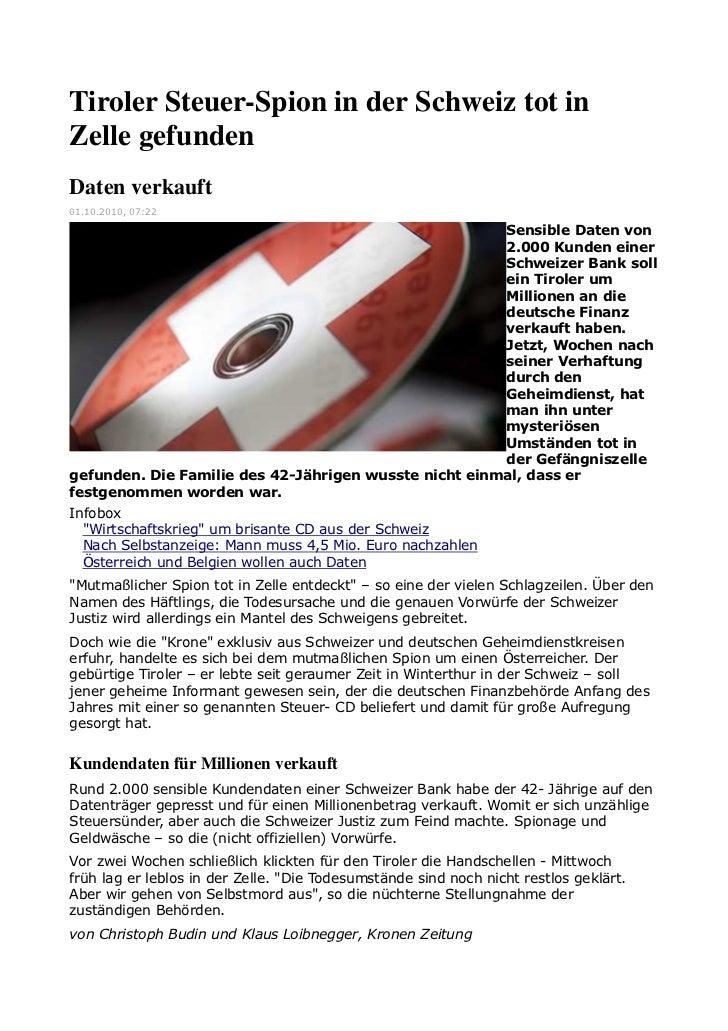 Tiroler Steuer-Spion in der Schweiz tot inZelle gefundenDaten verkauft01.10.2010, 07:22                                   ...