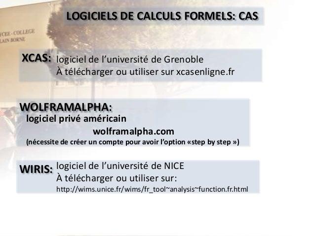 LOGICIELS DE CALCULS FORMELS: CAS XCAS: logiciel de l'université de Grenoble À télécharger ou utiliser sur xcasenligne.fr ...
