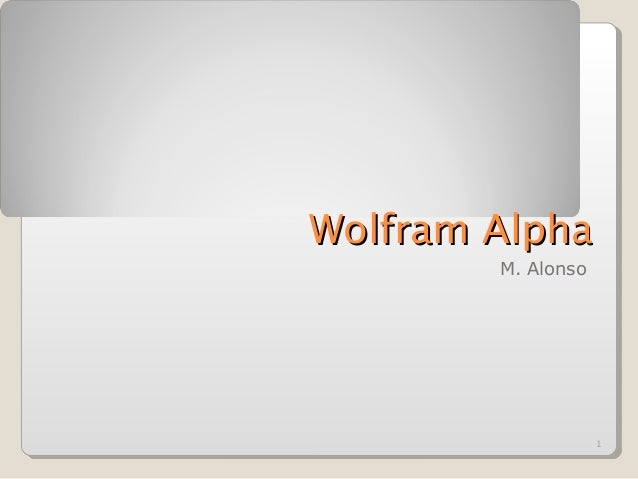 1Wolfram AlphaWolfram AlphaM. Alonso