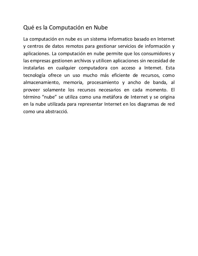 Qué es la Computación en Nube La computación en nube es un sistema informatico basado en Internet y centros de datos remot...