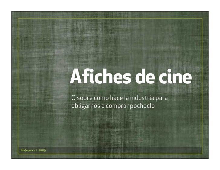 Afiches de cine                     O sobre como hace la industria para                     obligarnos a comprar pochoclo ...