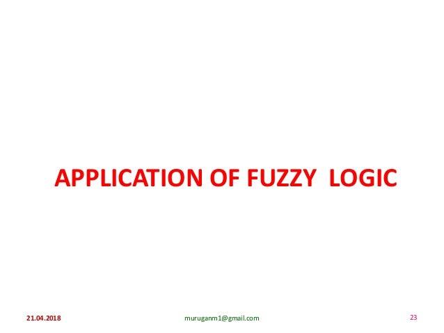 APPLICATION OF FUZZY LOGIC 21.04.2018 muruganm1@gmail.com 23