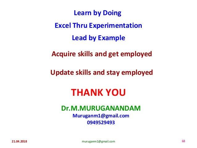 muruganm1@gmail.com Dr.M.MURUGANANDAM Muruganm1@gmail.com 0949529493 Learn by Doing Excel Thru Experimentation Lead by Exa...