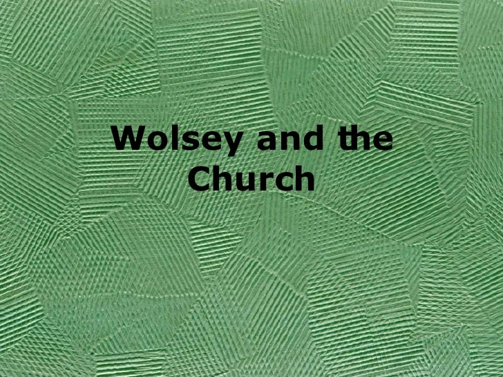Wolsey and the Church