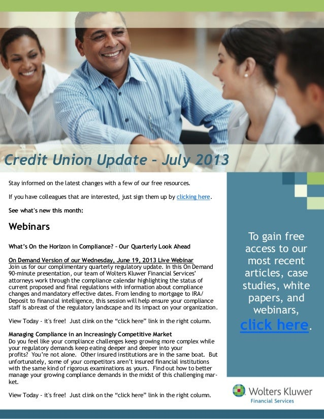 Credit Union Update – July 2013 Stay informed on the latest changes with a few of our free resources. If you have colleagu...
