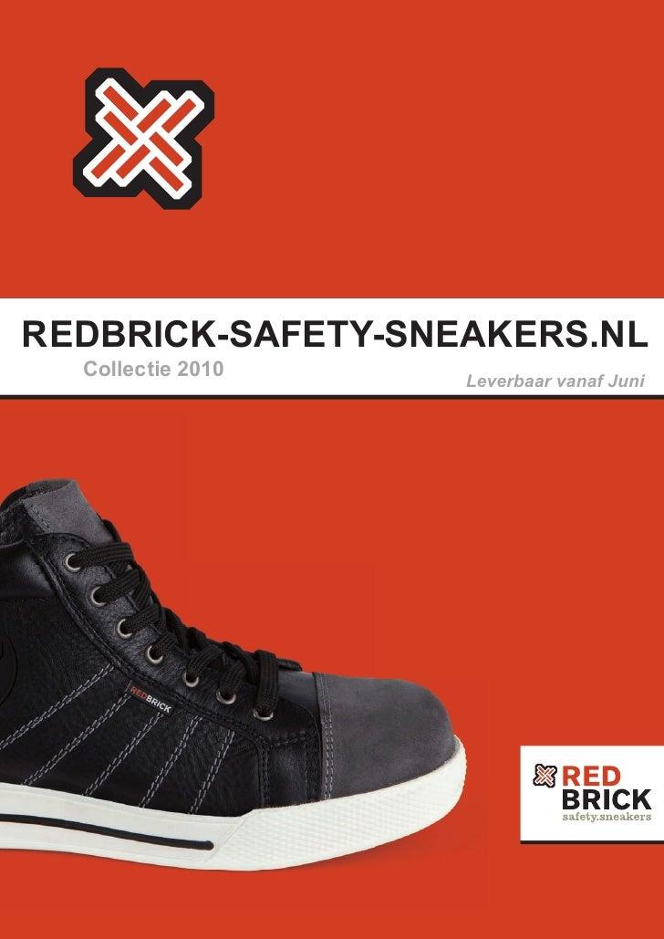 REDBRICK-SAFETY-SNEAKERS.NL      Collectie 2010                       Leverbaar vanaf Juni      1