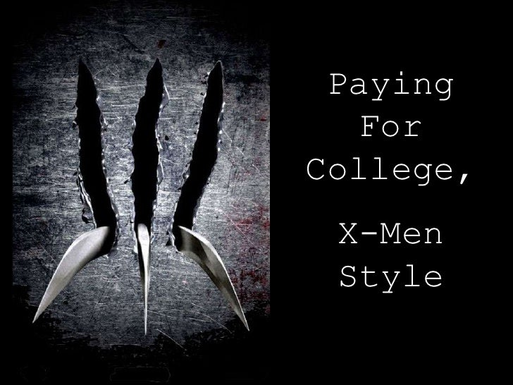 Paying For College, <br />X-Men Style<br />