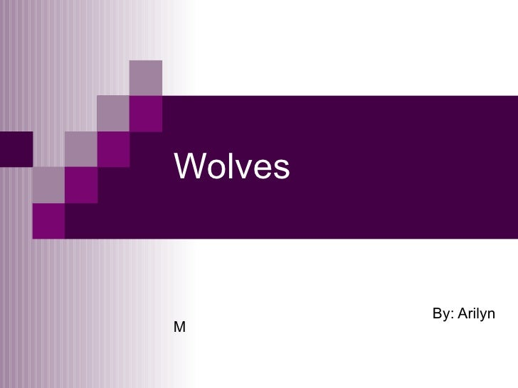 Wolves   By: Arilyn M