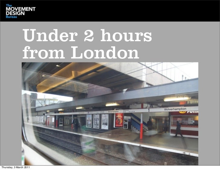 Under 2 hours                from LondonThursday, 3 March 2011