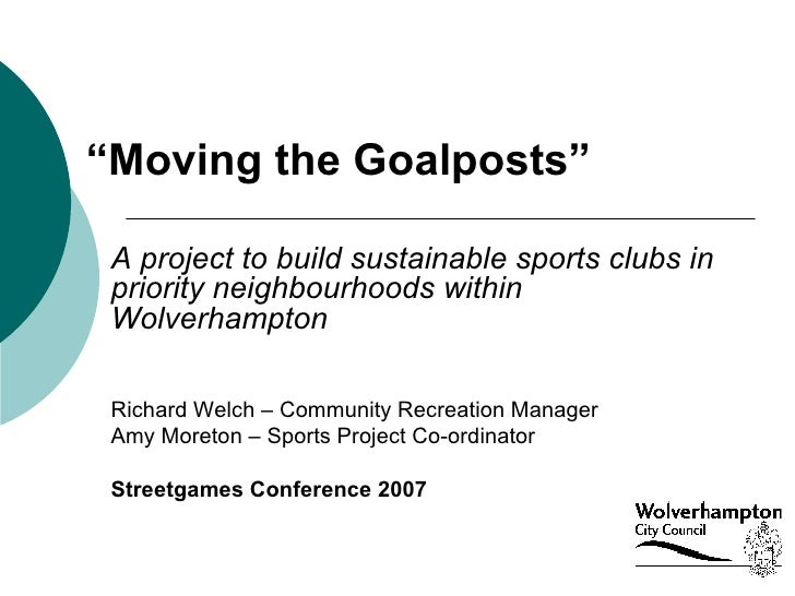 """"""" Moving the Goalposts"""" A project to build sustainable sports clubs in priority neighbourhoods within Wolverhampton  Richa..."""