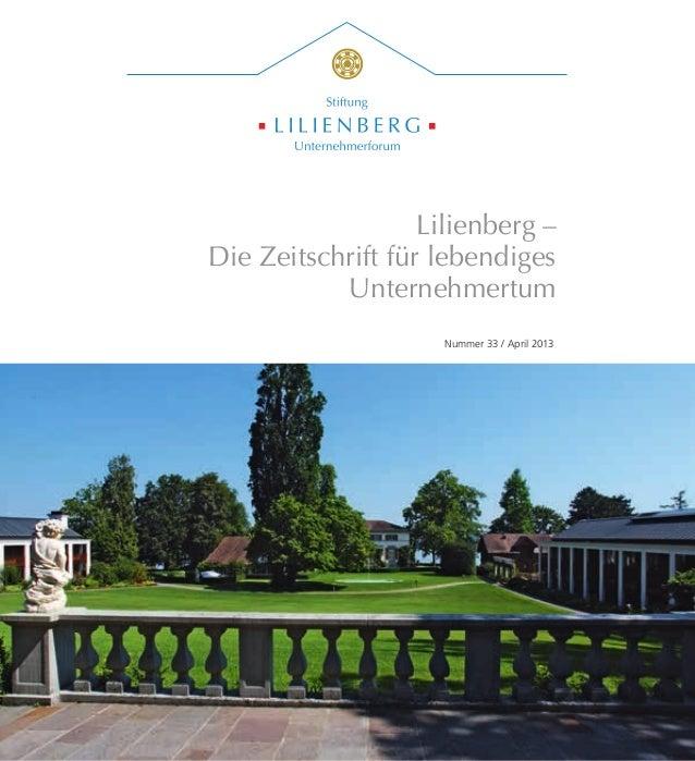 Lilienberg –Die Zeitschrift für lebendigesUnternehmertumNummer 33 / April 2013