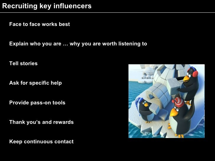 Recruiting key influencers    Face to face works best   Face to face   Stories   Explain who you are … why you are worth l...