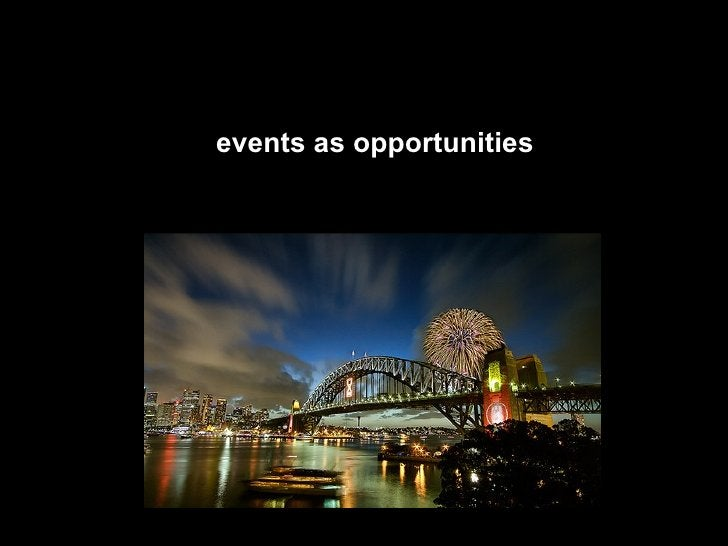 events as opportunities