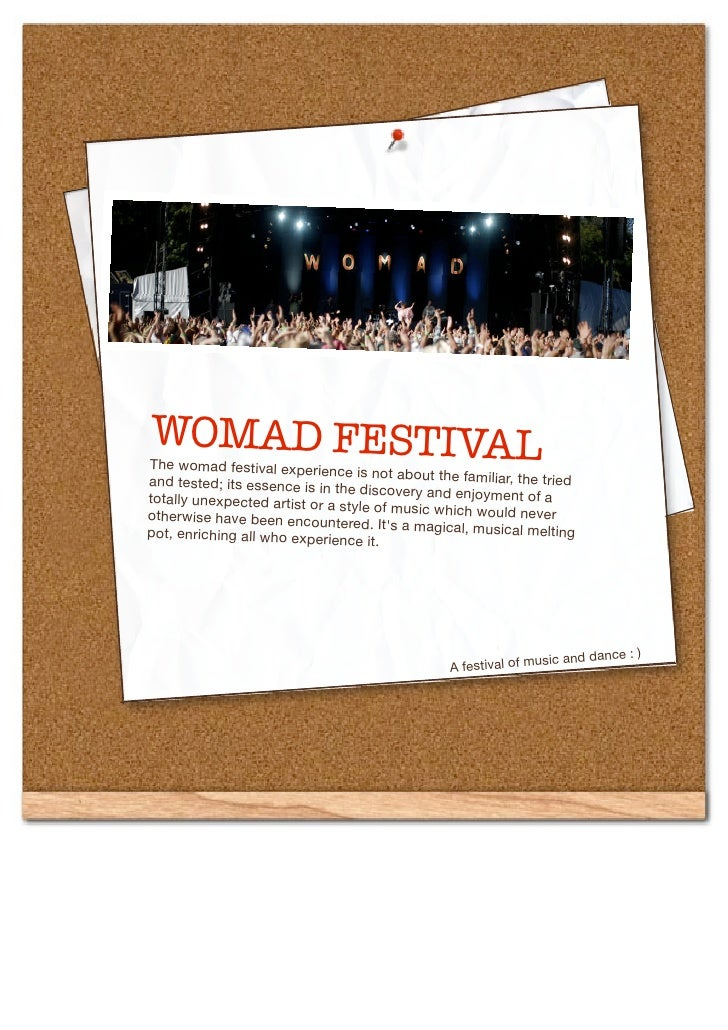 WOMAD FESTIVAL The womad festival experienc                                  e is not about the familiar, the             ...
