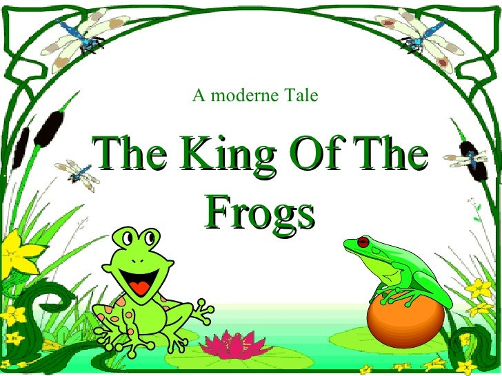A moderne Tale The King Of The Frogs