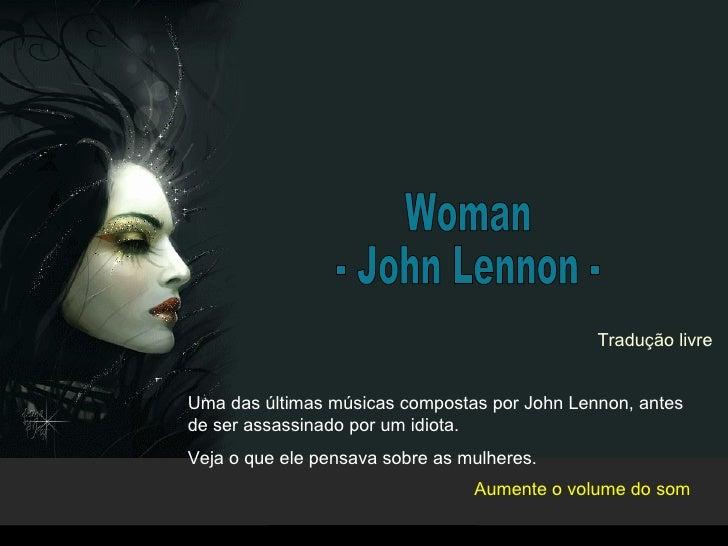 Jaime Barboza Woman - John Lennon - Uma das últimas músicas compostas por John Lennon, antes de ser assassinado por um idi...