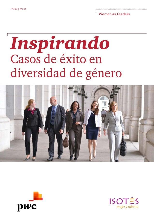 www.pwc.es  Women as Leaders  Inspirando  Casos de éxito en diversidad de género