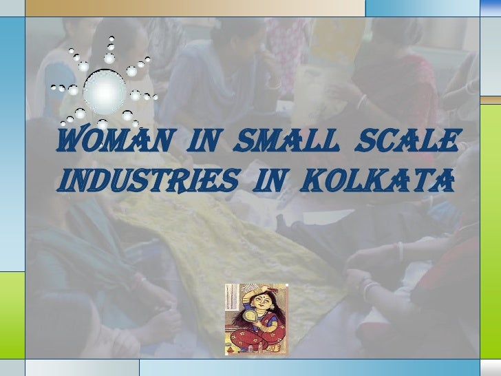 WOMAN IN SMALL SCALE INDUSTRIES IN KOLKATA             LOGO