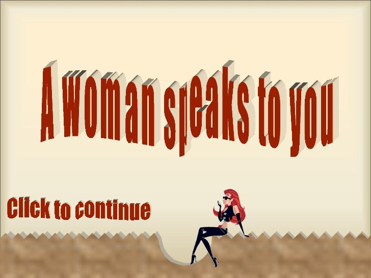 A woman speaks to you Click to continue